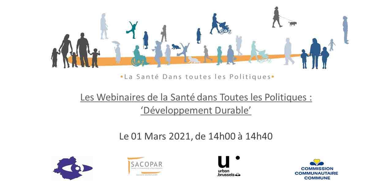 premier webinaire de la série 'Les Webinaires de la Santé dans Toutes les Politiques' SACOPAR sera réalisé en collaboration avec le service 'Urban Brussels' de la Région de Bruxelles Capitale.