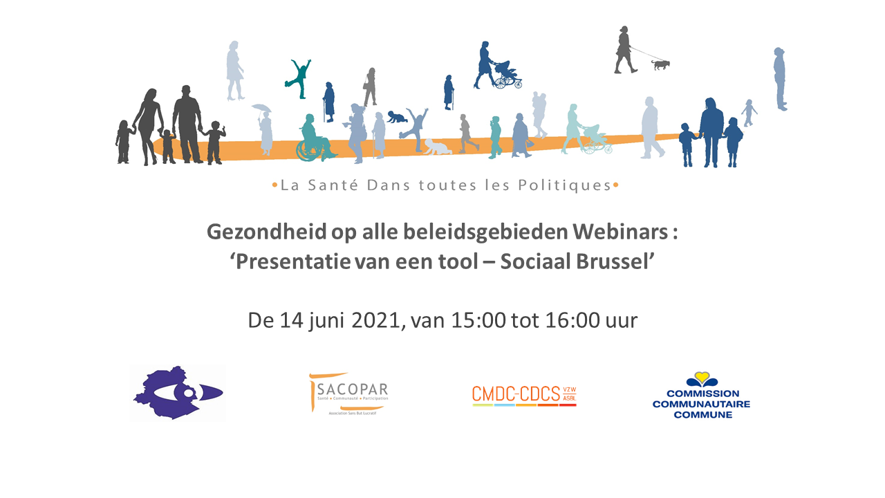 """Gezondheid op alle beleidsgebieden Webinars : """"Presentatie van een tool - Sociaal Brussel"""""""