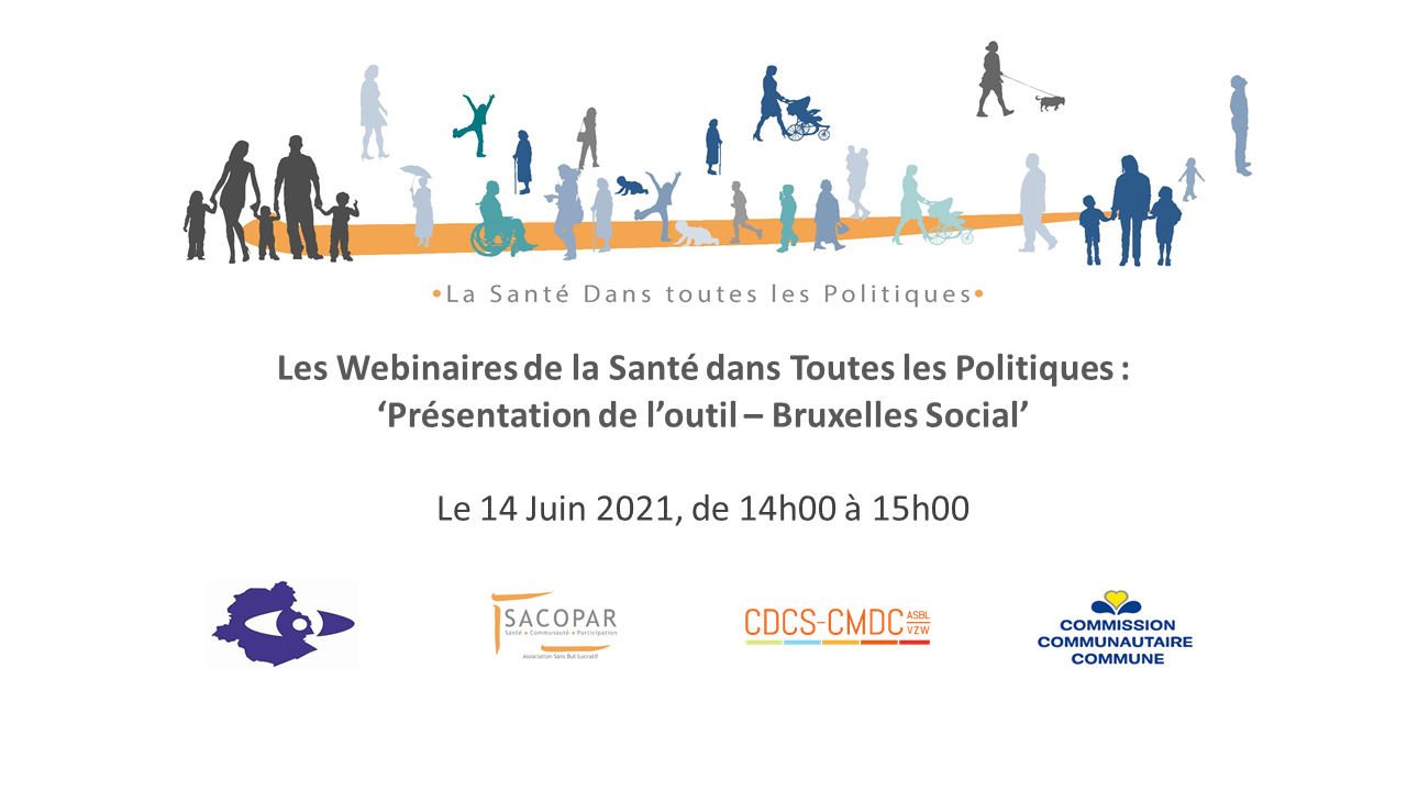 """LES WEBINAIRES DE LA SANTÉ DANS TOUTES LES POLITIQUES - """"Présentation de l'outil - Bruxelles Social"""""""